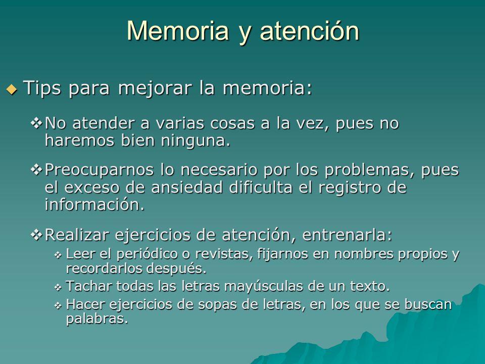 Memoria y atención Tips para mejorar la memoria: