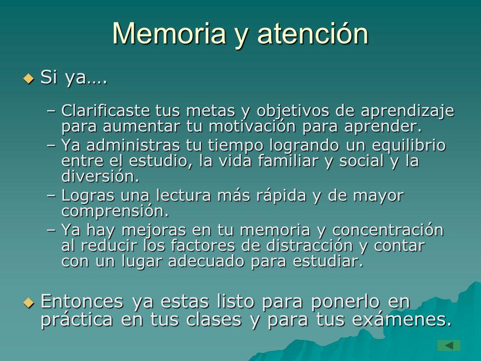 Memoria y atención Si ya….