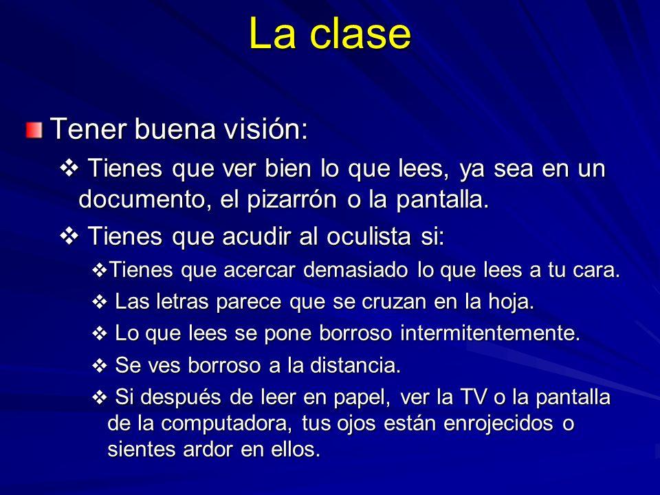 La clase Tener buena visión: