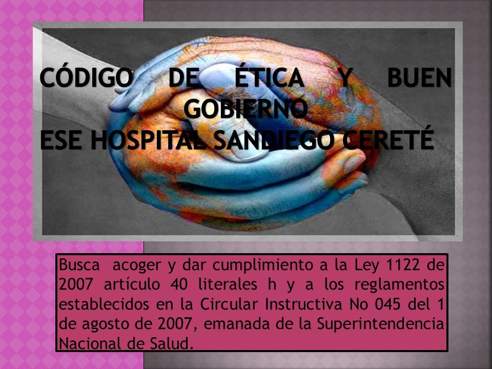 CÓDIGO DE ÉTICA Y BUEN GOBIERNO ESE HOSPITAL SANDIEGO CERETÉ