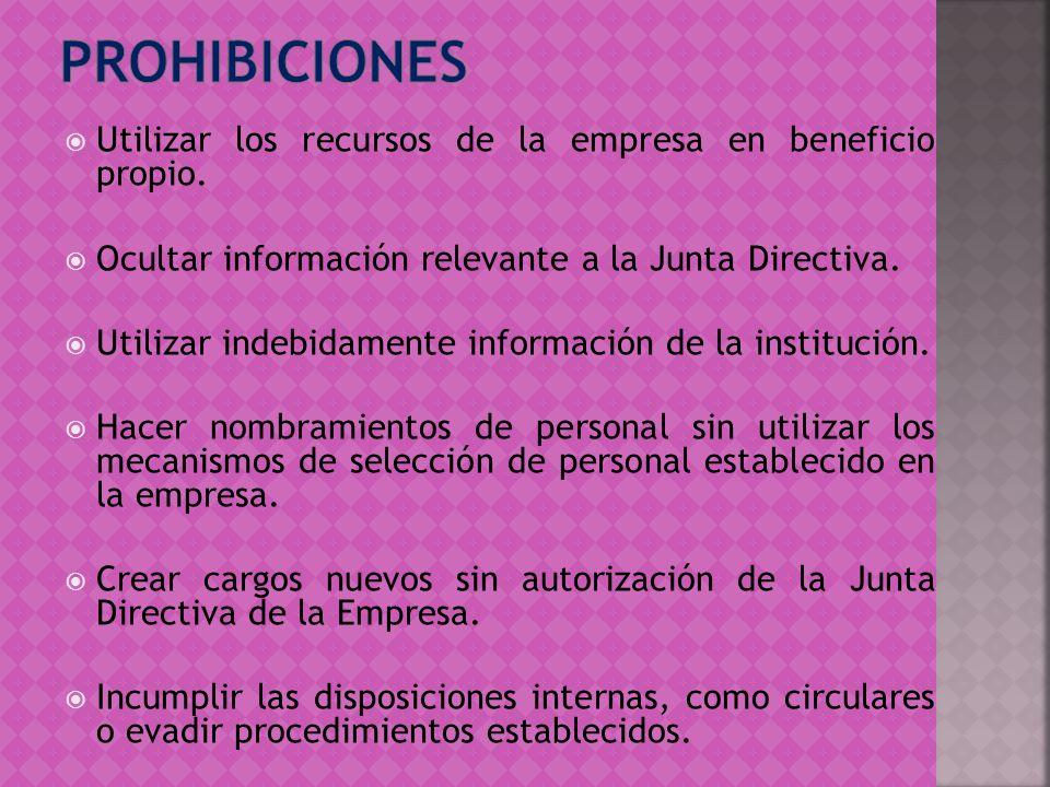 PROHIBICIONES Utilizar los recursos de la empresa en beneficio propio.