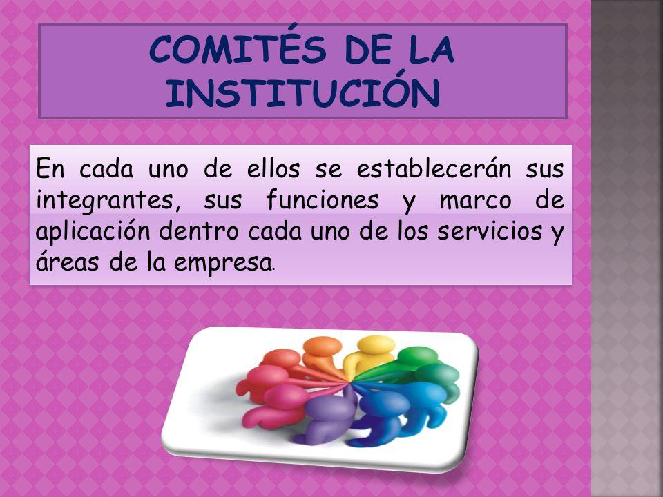 COMITÉS DE LA INSTITUCIÓN
