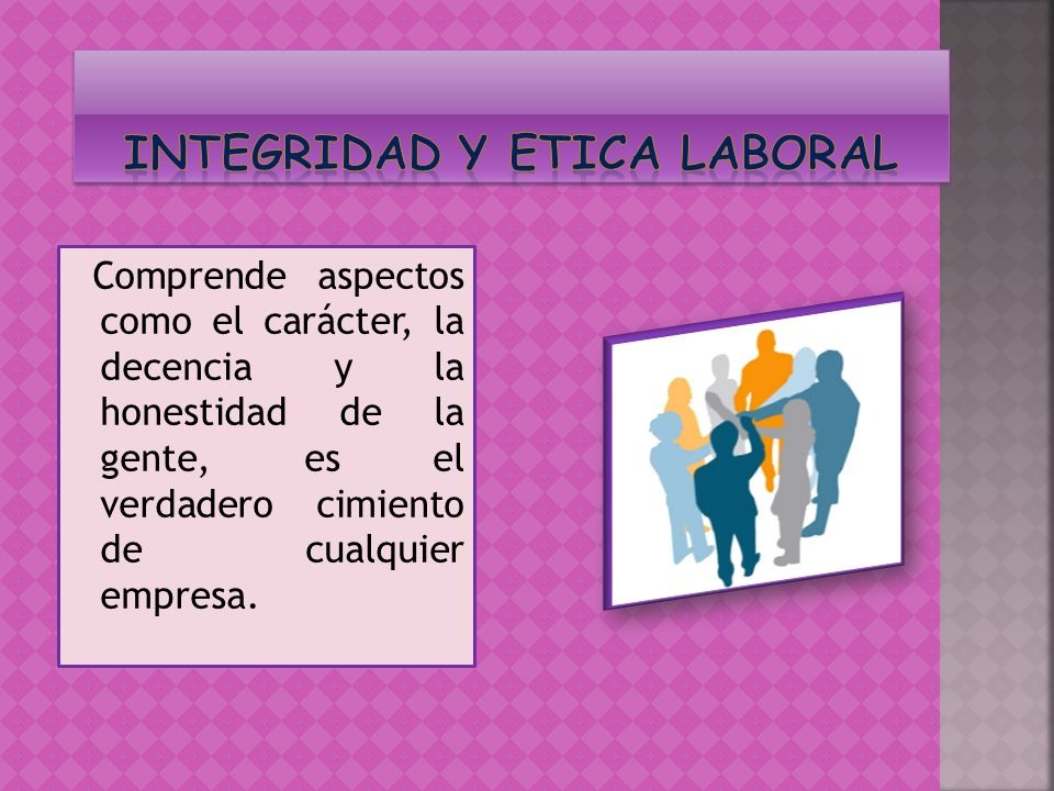 INTEGRIDAD Y ETICA LABORAL