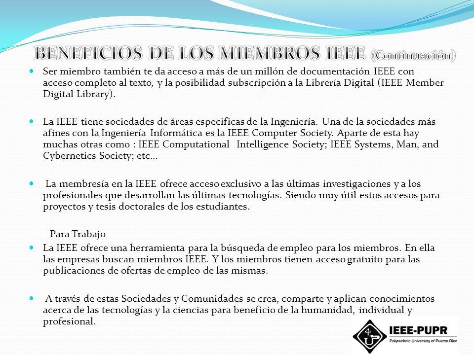 BENEFICIOS DE LOS MIEMBROS IEEE (Continuación)