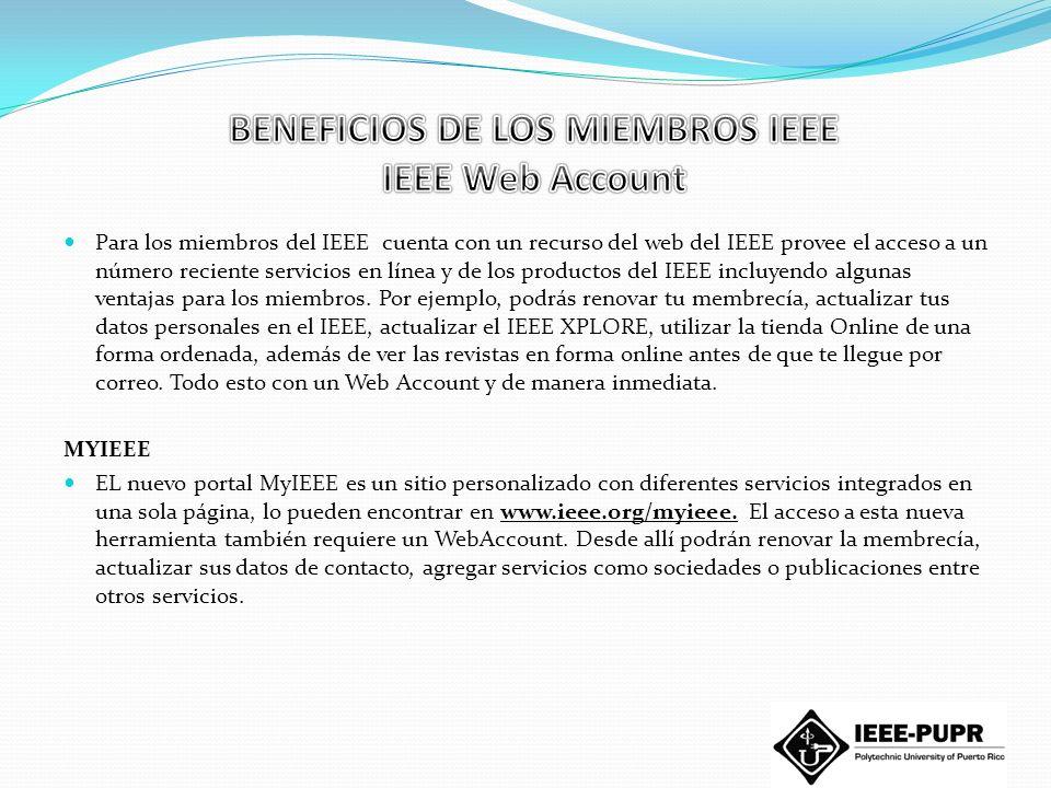 BENEFICIOS DE LOS MIEMBROS IEEE IEEE Web Account