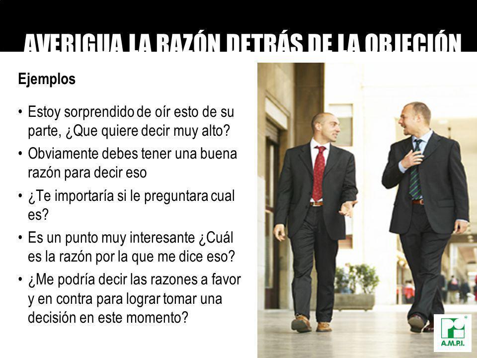 AVERIGUA LA RAZÓN DETRÁS DE LA OBJECIÓN