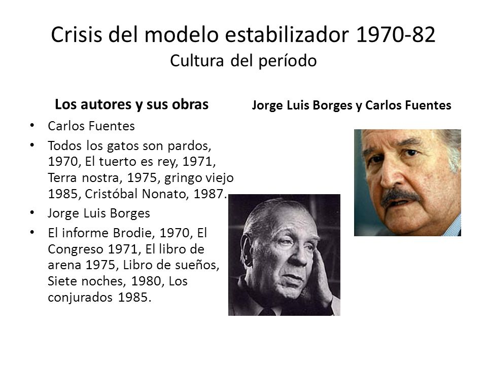 Crisis del modelo estabilizador 1970-82 Cultura del período