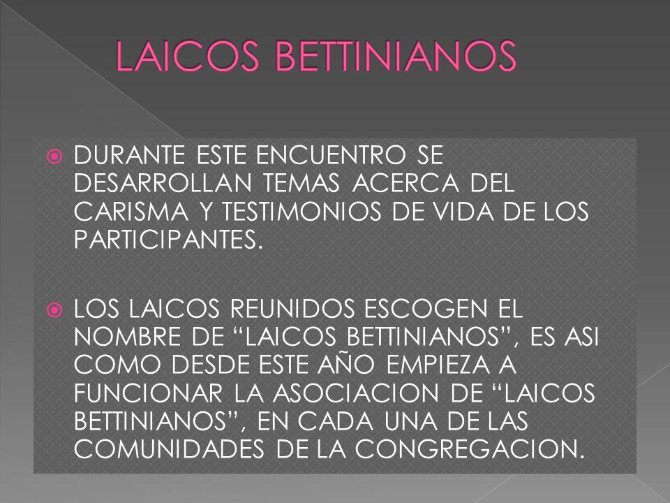 LAICOS BETTINIANOS DURANTE ESTE ENCUENTRO SE DESARROLLAN TEMAS ACERCA DEL CARISMA Y TESTIMONIOS DE VIDA DE LOS PARTICIPANTES.