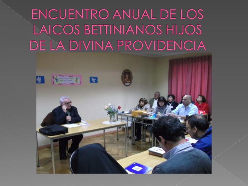 ENCUENTRO ANUAL DE LOS LAICOS BETTINIANOS HIJOS DE LA DIVINA PROVIDENCIA