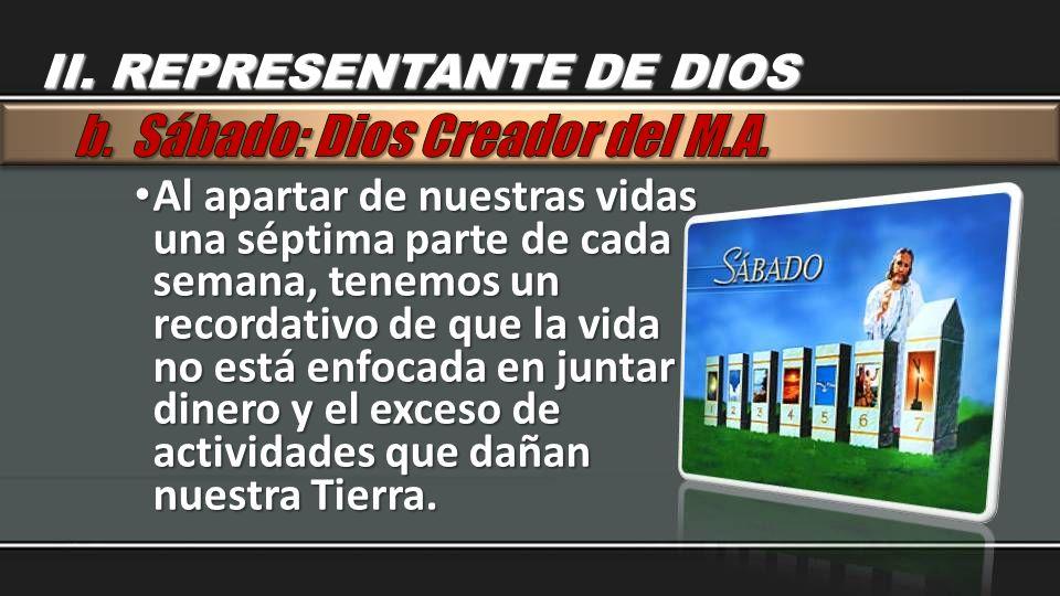 b. Sábado: Dios Creador del M.A.