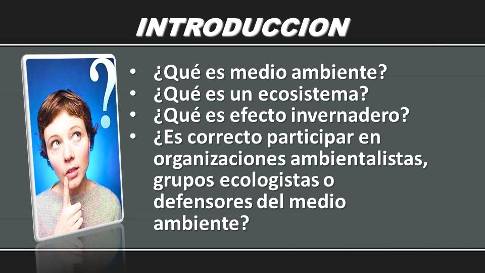 INTRODUCCION ¿Qué es medio ambiente ¿Qué es un ecosistema