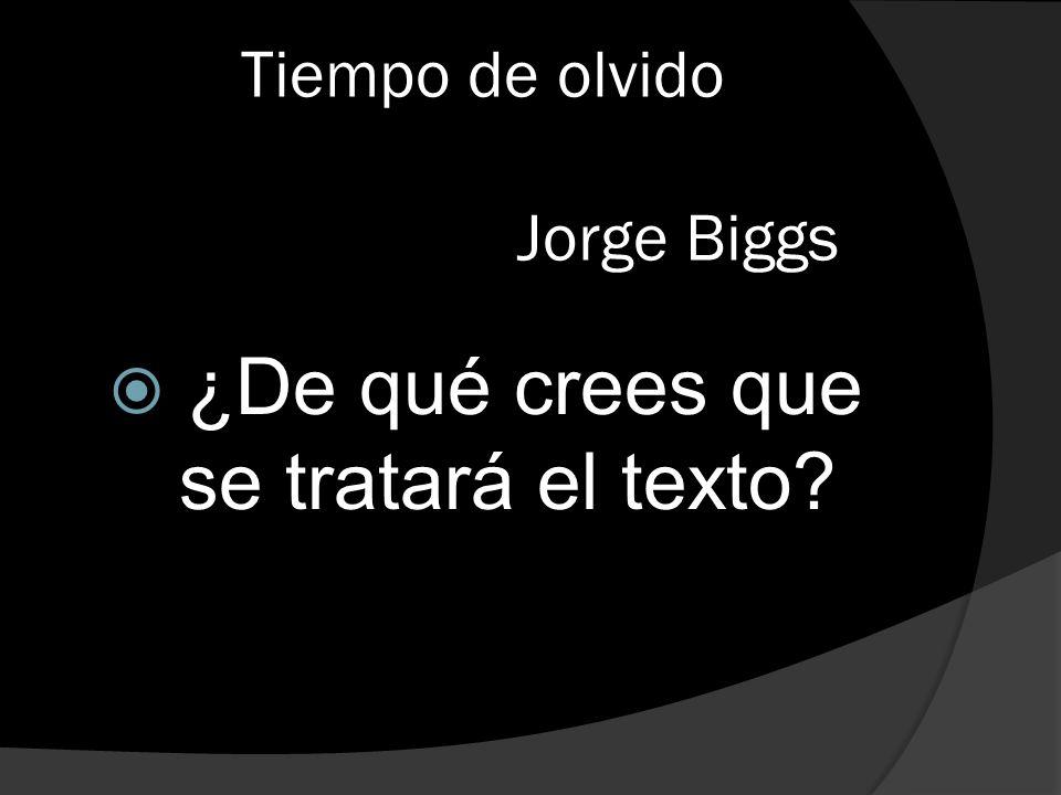 Tiempo de olvido Jorge Biggs