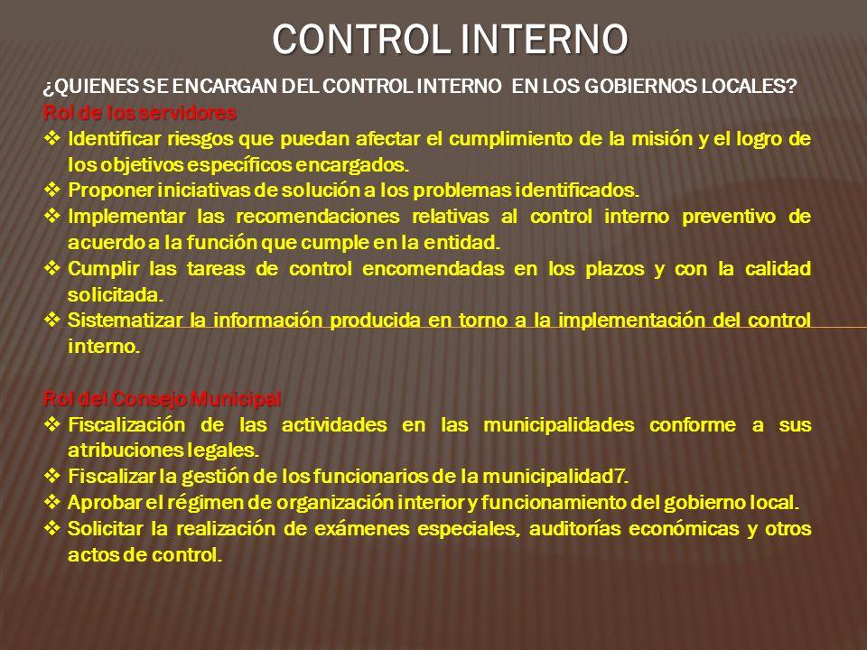 CONTROL INTERNO ¿QUIENES SE ENCARGAN DEL CONTROL INTERNO EN LOS GOBIERNOS LOCALES Rol de los servidores.