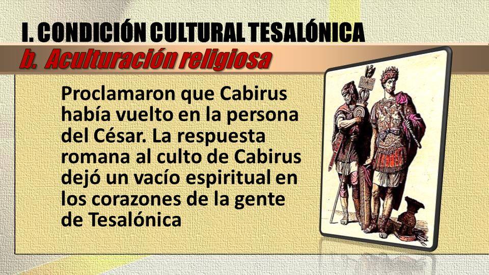 I. CONDICIÓN CULTURAL TESALÓNICA b. Aculturación religiosa