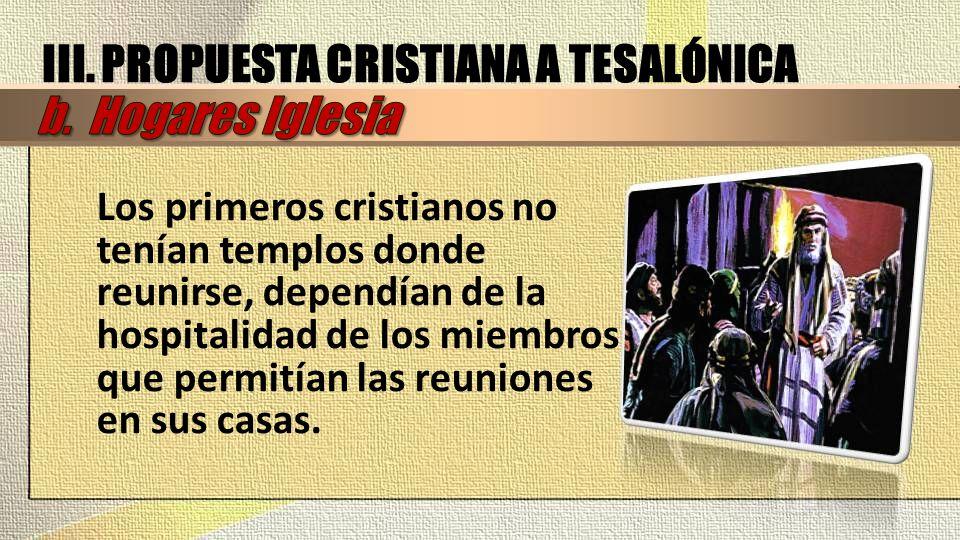 III. PROPUESTA CRISTIANA A TESALÓNICA b. Hogares Iglesia