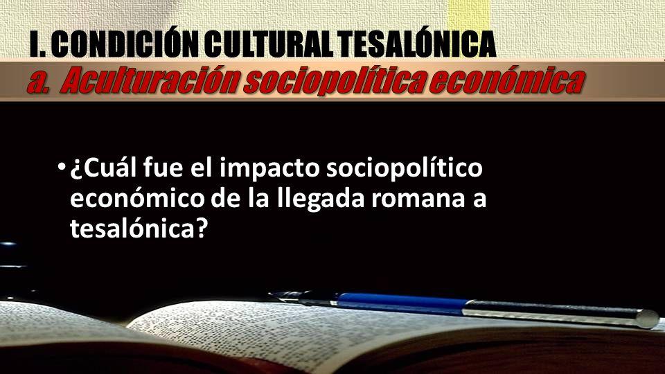 I. CONDICIÓN CULTURAL TESALÓNICA