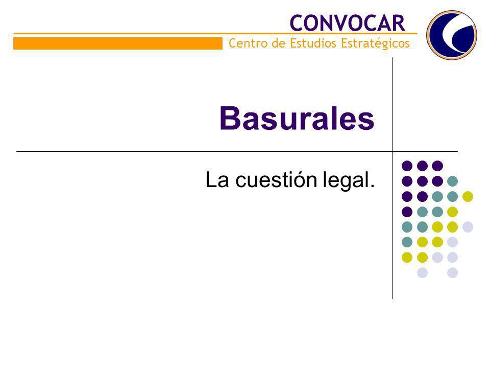 CONVOCAR Basurales Centro de Estudios Estratégicos La cuestión legal.