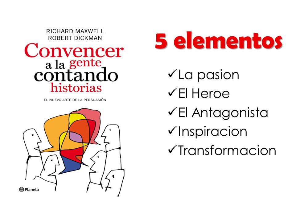 5 elementos La pasion El Heroe El Antagonista Inspiracion