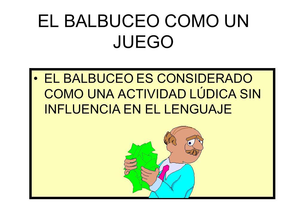 EL BALBUCEO COMO UN JUEGO