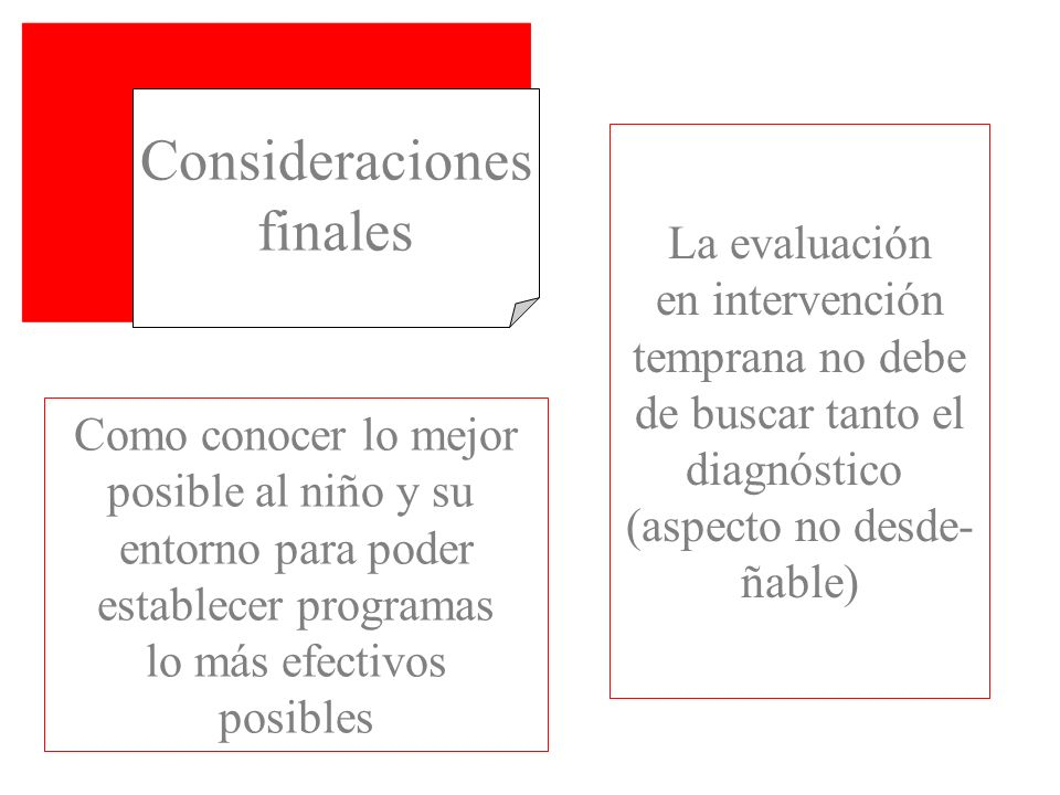 Consideraciones finales La evaluación en intervención temprana no debe