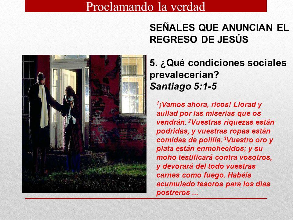 Proclamando la verdad SEÑALES QUE ANUNCIAN EL REGRESO DE JESÚS