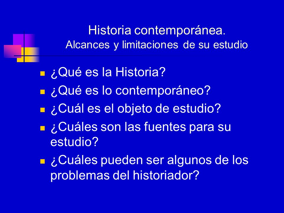 Historia contemporánea. Alcances y limitaciones de su estudio