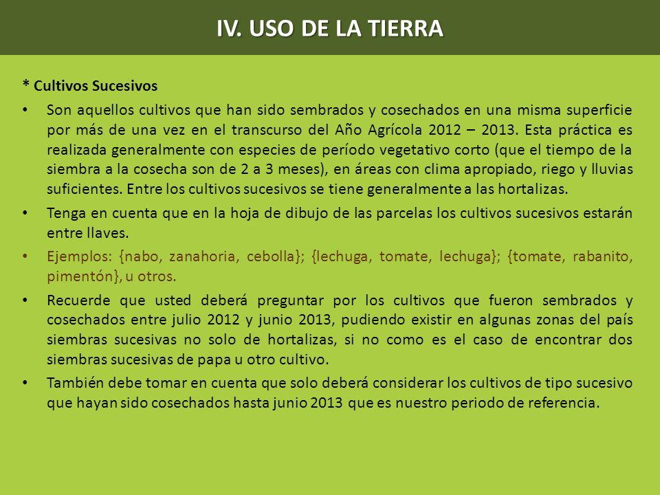IV. USO DE LA TIERRA * Cultivos Sucesivos