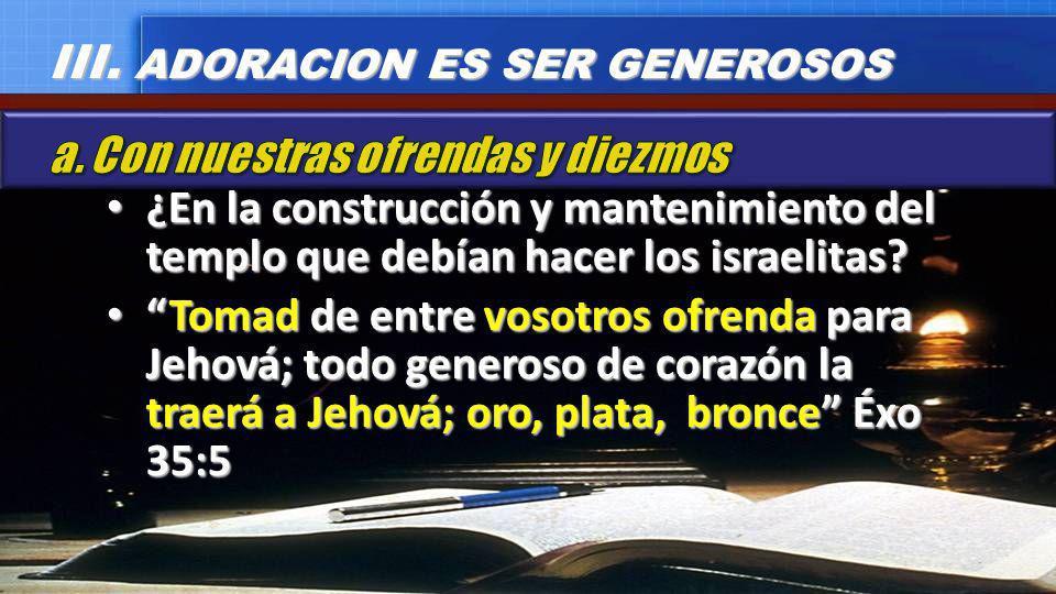III. ADORACION ES SER GENEROSOS