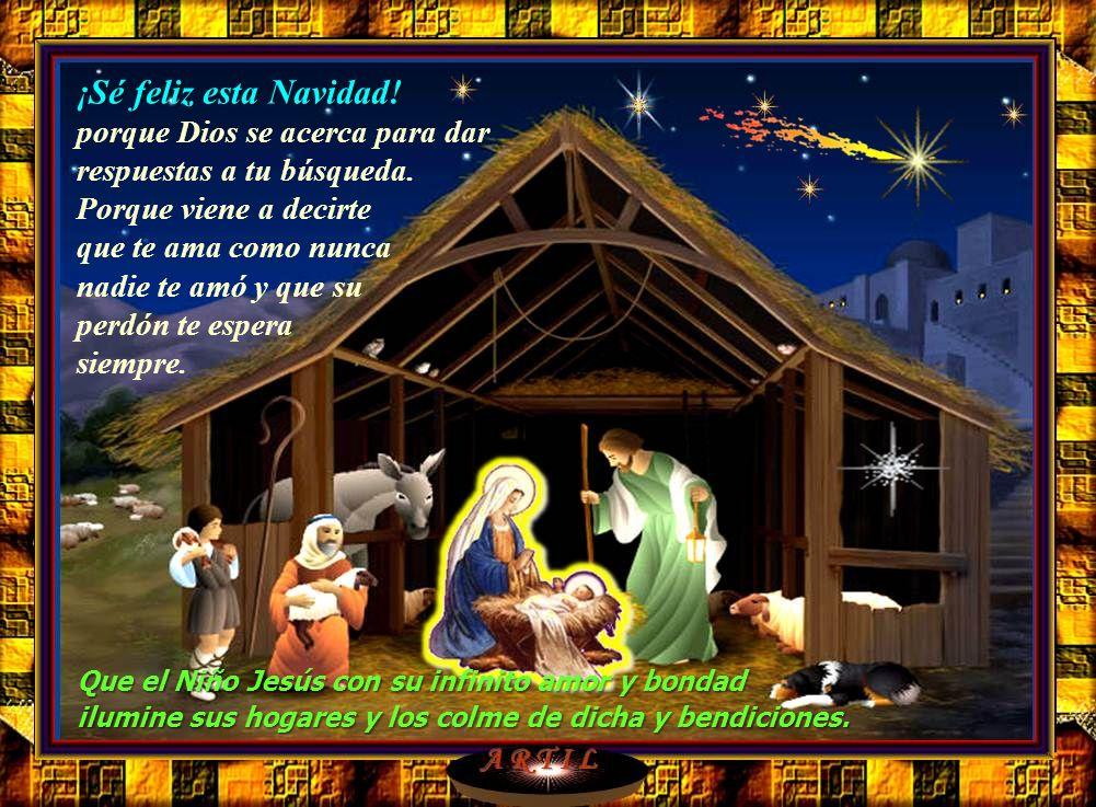 ¡Sé feliz esta Navidad! porque Dios se acerca para dar
