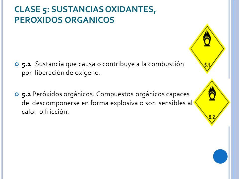 CLASE 5: SUSTANCIAS OXIDANTES, PEROXIDOS ORGANICOS