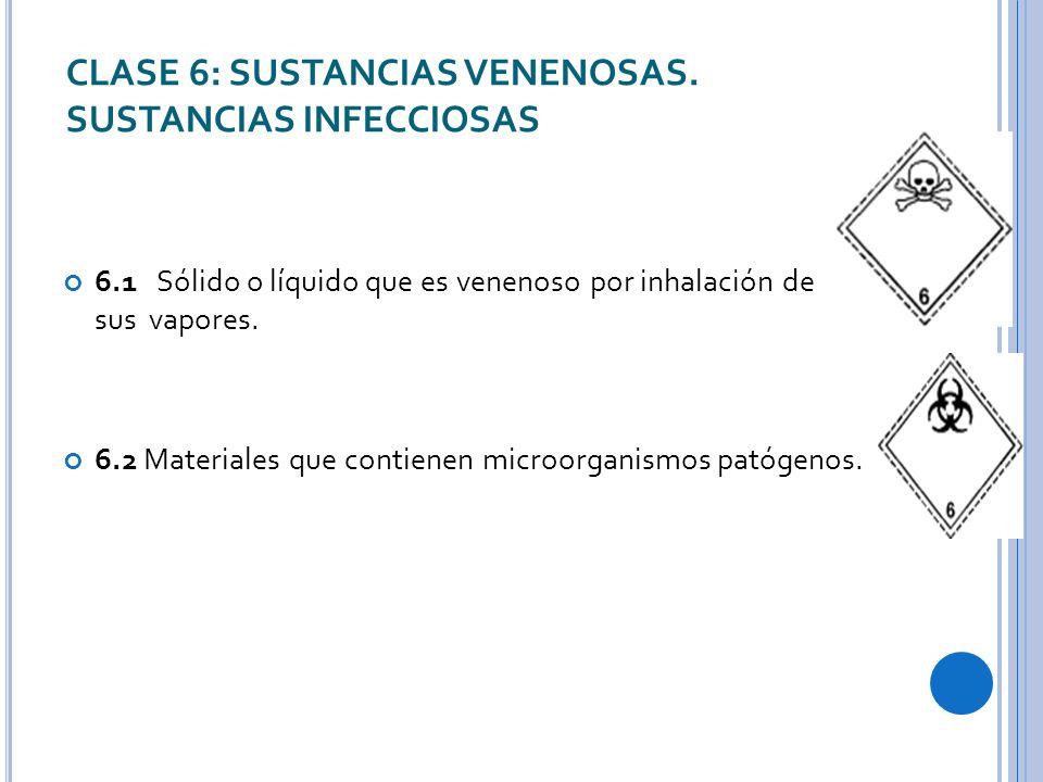 CLASE 6: SUSTANCIAS VENENOSAS. SUSTANCIAS INFECCIOSAS