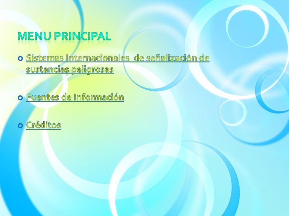 MENU PRINCIPAL Sistemas Internacionales de señalización de sustancias peligrosas. Fuentes de Información.