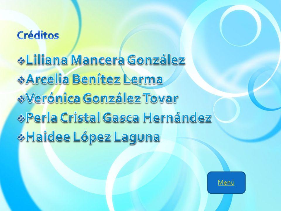 Liliana Mancera González Arcelia Benítez Lerma Verónica González Tovar