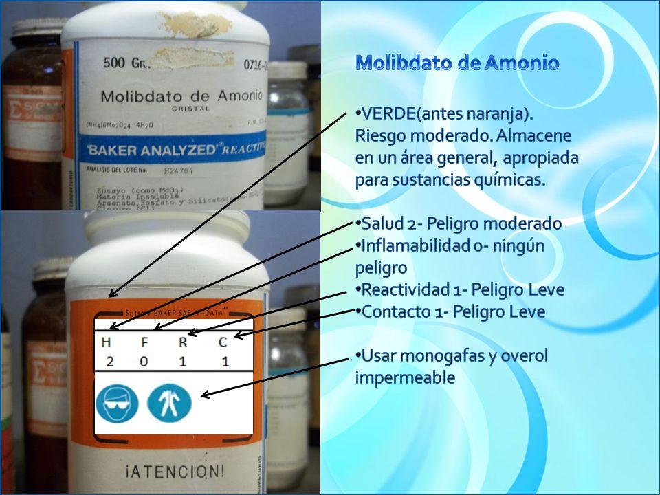 Molibdato de Amonio VERDE(antes naranja). Riesgo moderado. Almacene en un área general, apropiada para sustancias químicas.