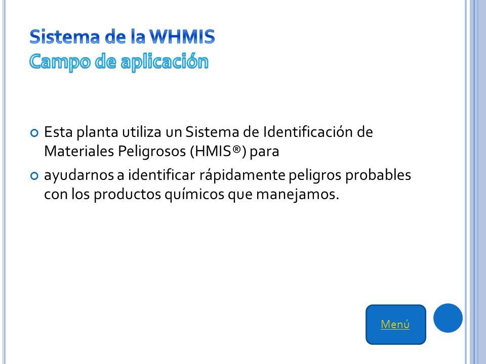 Sistema de la WHMIS Campo de aplicación