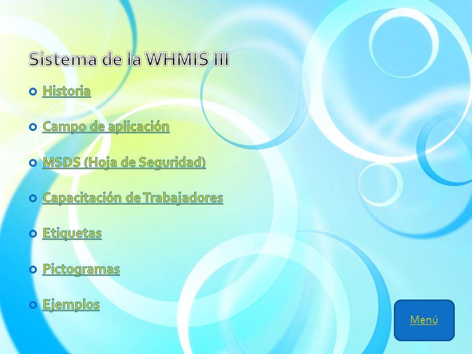 Sistema de la WHMIS III Historia Campo de aplicación