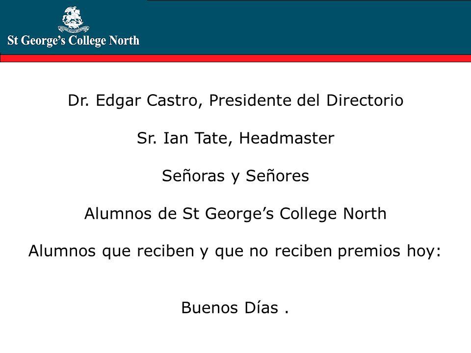 Dr. Edgar Castro, Presidente del Directorio Sr. Ian Tate, Headmaster