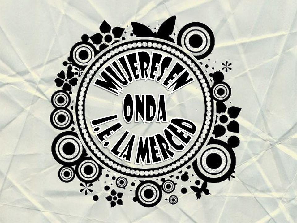 MUJERES EN ONDA I.E. LA MERCED