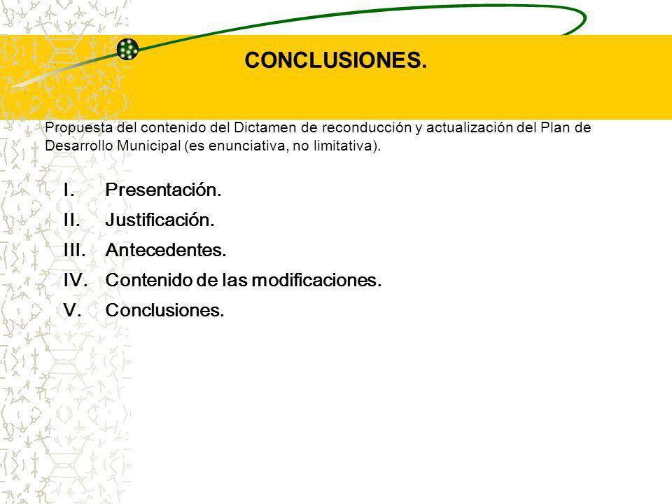 CONCLUSIONES. I. Presentación. II. Justificación. III. Antecedentes.