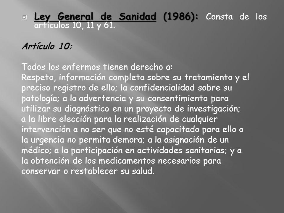Ley General de Sanidad (1986): Consta de los artículos 10, 11 y 61.