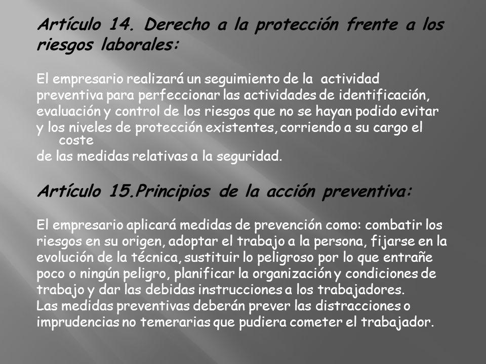 Artículo 14. Derecho a la protección frente a los riesgos laborales: