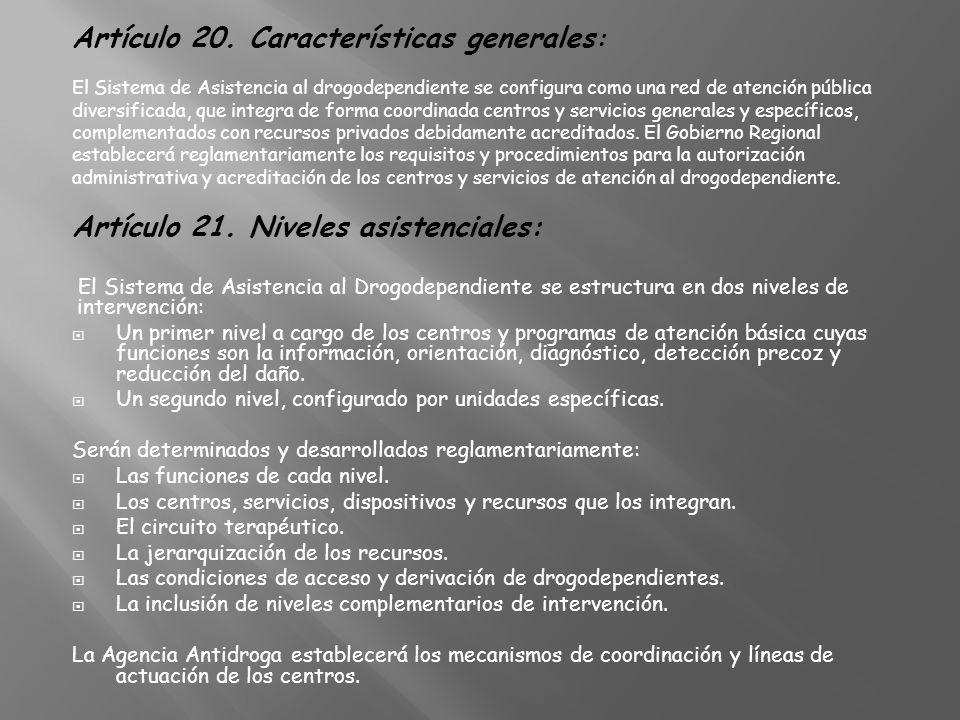 Artículo 20. Características generales:
