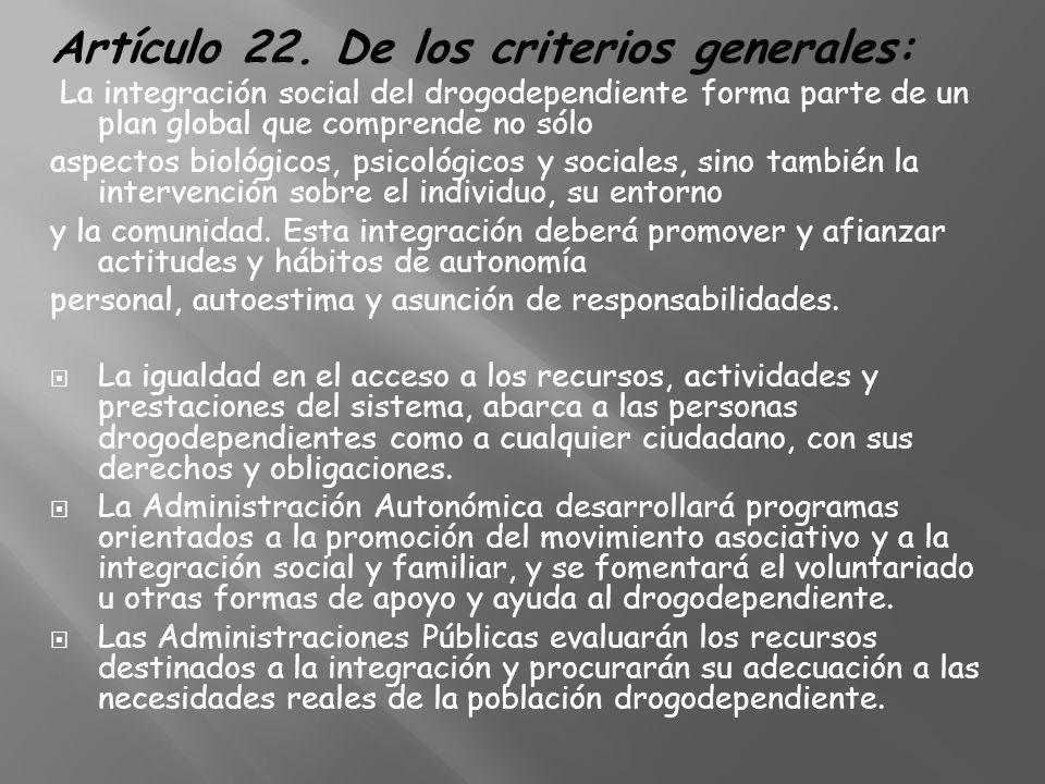 Artículo 22. De los criterios generales: