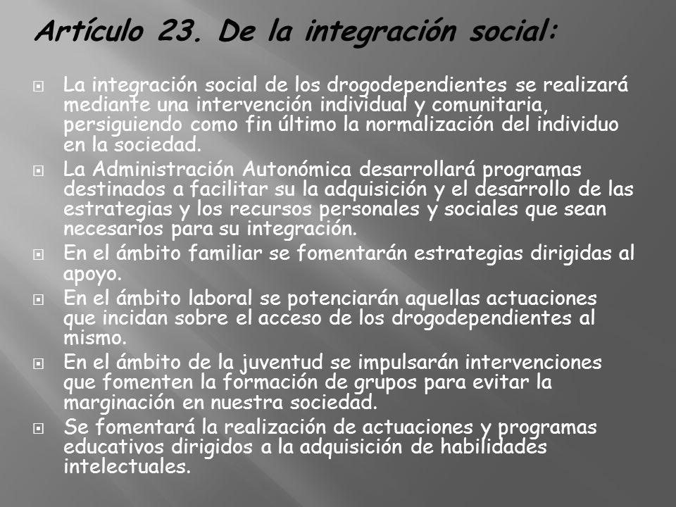 Artículo 23. De la integración social: