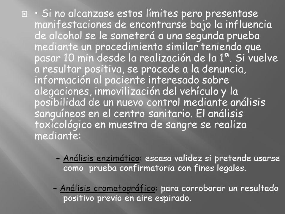 • Si no alcanzase estos límites pero presentase manifestaciones de encontrarse bajo la influencia de alcohol se le someterá a una segunda prueba mediante un procedimiento similar teniendo que pasar 10 min desde la realización de la 1ª.