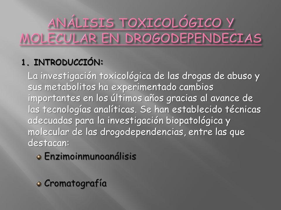 ANÁLISIS TOXICOLÓGICO Y MOLECULAR EN DROGODEPENDECIAS