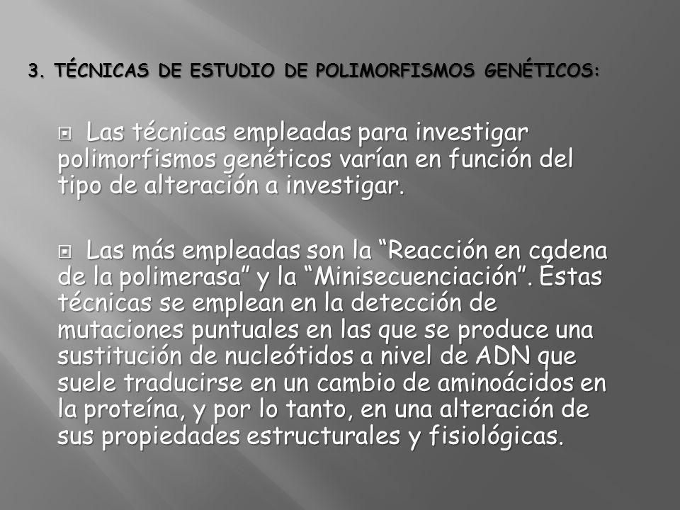 3. TÉCNICAS DE ESTUDIO DE POLIMORFISMOS GENÉTICOS: