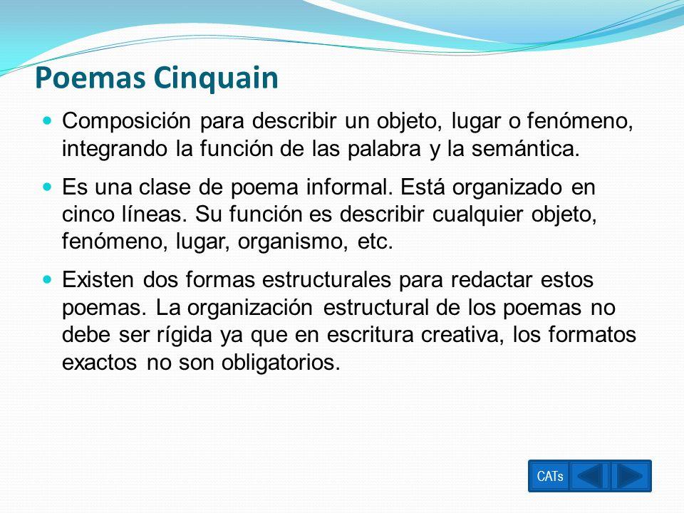 Poemas CinquainComposición para describir un objeto, lugar o fenómeno, integrando la función de las palabra y la semántica.