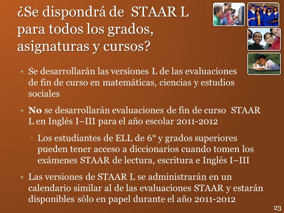 ¿Se dispondrá de STAAR L para todos los grados, asignaturas y cursos