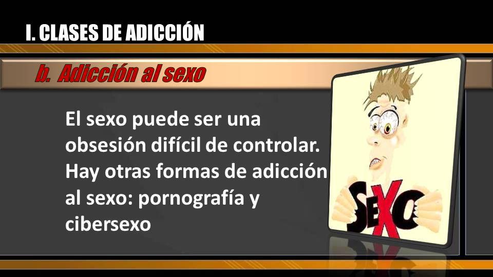 El sexo puede ser una obsesión difícil de controlar.